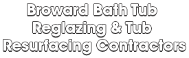 Broward Bath Tub Reglazing & Tub Resurfacing Contractors_wht-We do Water Bathroom Bathtub Reglazing, Bathtub Refinishing, Tub Resurfacing, Bathtub Restoration, Countertop Resurfacing, Ceramic Tile Refinishing, Acid Free Reglazing, Commercial Bathroom Reglazing, and more